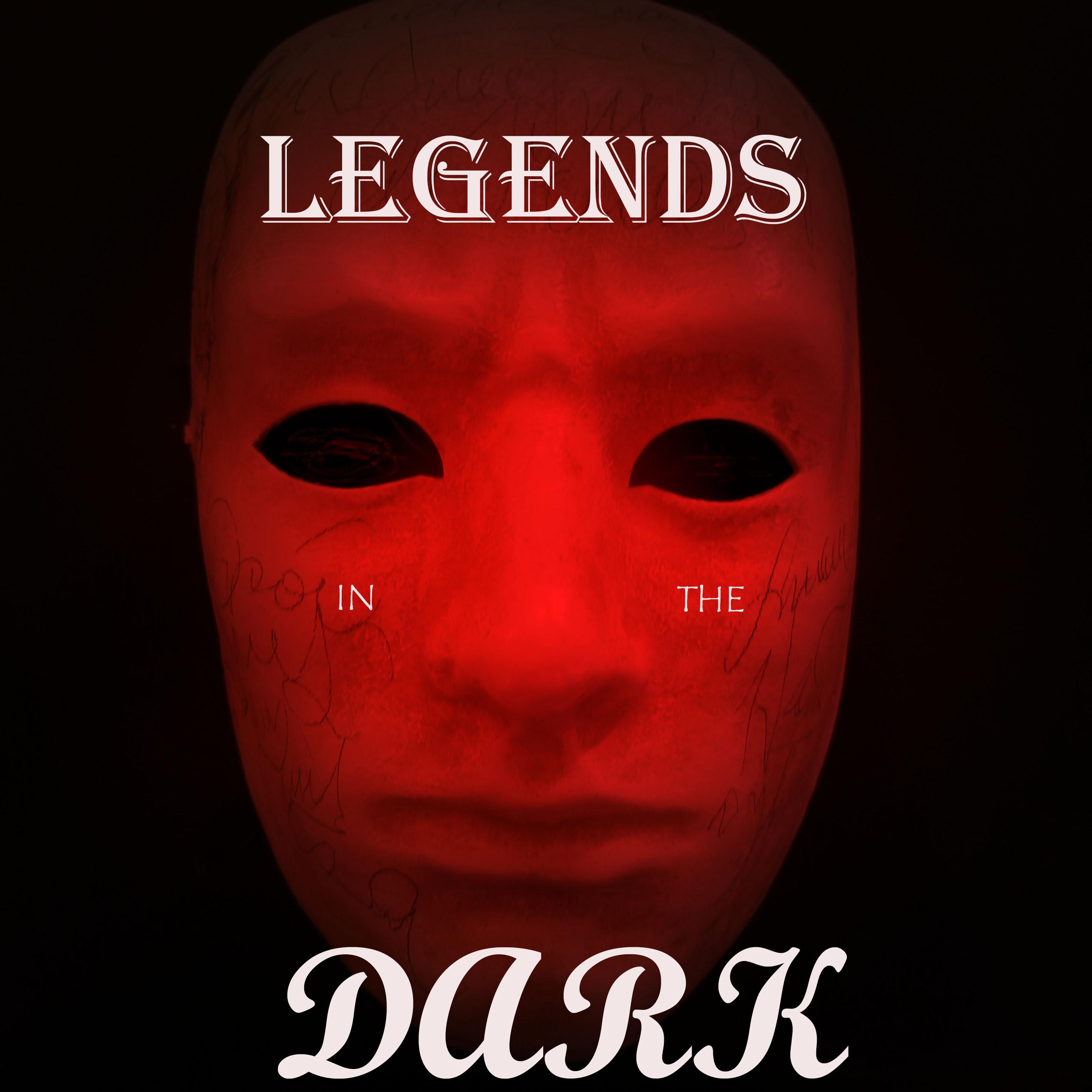 Legends in the Dark | Listen via Stitcher for Podcasts